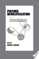 Polymer Devolatilization Book