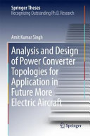 Analysis and Design of Power Converter Topologies for Application in Future More Electric Aircraft