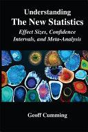 Understanding The New Statistics