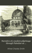 Narrative of a Modern Pilgrimage Through Palestine on Horseback  and with Tents Book PDF