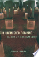 """""""The Unfinished Bombing: Oklahoma City in American Memory"""" by Edward T. Linenthal"""