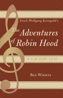 Erich Wolfgang Korngold s The Adventures of Robin Hood
