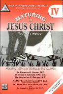 Walk with Jesus Christ, the Truth Iv' 2008 Ed.(maturing in Jesus Christ)