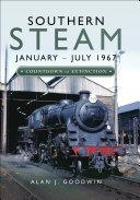 Southern Steam  January   July 1967
