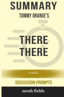 Summary  Tommy Orange s There There  A Novel  Discussion Prompts