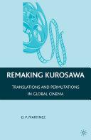 Remaking Kurosawa: Translations and Permutations in Global ...