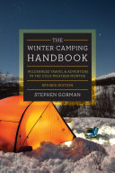 The Winter Camping Handbook  Wilderness Travel   Adventure in the Cold Weather Months