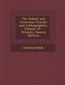 The Inland and American Printer and Lithographer  Volume 15   Primary Source Edition