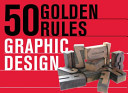 50 Golden Rules Graphic Design