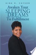Awaken Your Sleeping Dreams to Fulfillment Book
