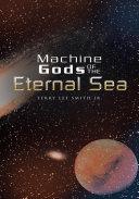 Machine Gods of the Eternal Sea