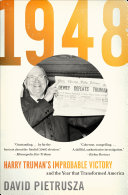 1948: Harry Truman's Improbable Victory and the Year that Transformed America [Pdf/ePub] eBook