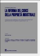 La riforma del codice della proprietà industriale