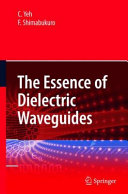 The Essence of Dielectric Waveguides Book