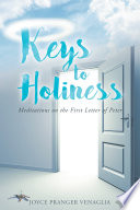Keys to Holiness  Meditations on the First Letter of Peter