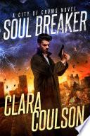 Soul Breaker City Of Crows 1