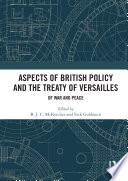 Aspects Of British Policy And The Treaty Of Versailles