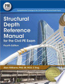 Structural Depth Reference Manual for the Civil PE Exam, Fourth Edition