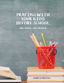Praying with Your Kids Before School   One Verse  One Prayer