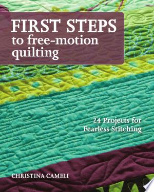 Download First Steps to Free-motion Quilting Free Books - Dlebooks.net