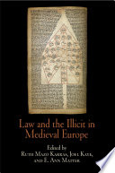 Law and the Illicit in Medieval Europe Book