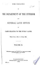 Decisions of the Department of the Interior and the General Land Office in Cases Relating to the Public Lands