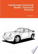 Handmade Colouring Books - Focus on Porsche