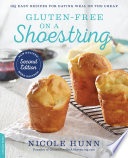 """Gluten-Free on a Shoestring: 125 Easy Recipes for Eating Well on the Cheap"" by Nicole Hunn"