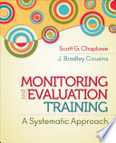 """""""Monitoring and Evaluation Training: A Systematic Approach"""" by Scott G. Chaplowe, J. Bradley Cousins"""