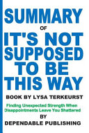 Summary of It's Not Supposed to Be This Way Book by Lysa TerKeurst