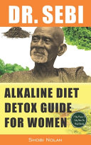 Dr Sebi Alkaline Diet Detox Guide For Women