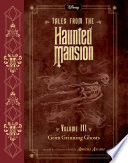 Tales from the Haunted Mansion  Volume III  Grim Grinning Ghosts