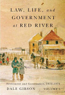 Law, Life, and Government at Red River, Volume 1