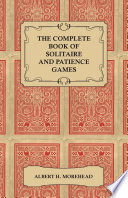The Complete Book of Solitaire and Patience Games