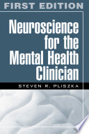 Neuroscience for the Mental Health Clinician