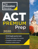 Cracking the ACT Premium Edition with 8 Practice Tests, 2020