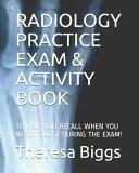 Radiology Practice Exam & Activity Book