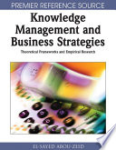 Knowledge Management And Business Strategies Theoretical Frameworks And Empirical Research Book PDF