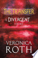 The Transfer  A Divergent Story