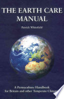 """Earth Care Manual: A Permaculture Handbook for Britain & Other Temperate Climates"" by Patrick Whitefield"