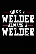 Once a Welder Always a Welder