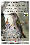 14 More Absolutely Horrible  Gross  Disgusting Facts About Animals   A 15 Minute Book