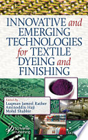 Innovative and Emerging Technologies for Textile Dyeing and Finishing