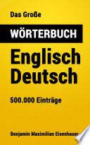 Das Große Wörterbuch Englisch - Deutsch