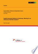 Health Insurance Reform In Germany Moving To An Universal Flat Rate System  Book PDF