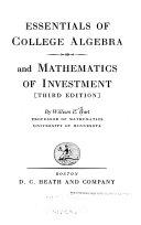 Essentials of College Algebra and Mathematics of Investment