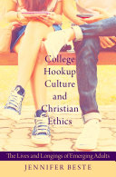 Pdf College Hookup Culture and Christian Ethics
