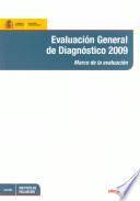 Evaluación general de diagnóstico 2009. Marco de la evaluación