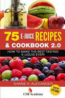 75 E Juice Recipes Cookbook 2 0