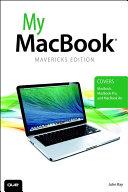 Pdf My MacBook (covers OS X Mavericks on MacBook, MacBook Pro, and MacBook Air) Telecharger